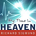 My Time in Heaven Audiobook by Richard Sigmund Narrated by Patrick Lawlor