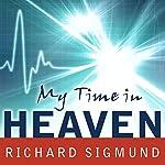 My Time in Heaven | Richard Sigmund