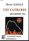 """echange, troc RENE GAILLI - Les cathares. """"raymond vii"""" ou le martyre de l'occitanie. livre ii."""
