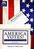 America Votes!: A Guide to Modern Election Law and Voting Rights