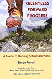 img - for Relentless Forward Progress: A Guide to Running Ultramarathons book / textbook / text book