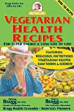 Vegetarian Health Recipes: For Super Energy & Long Life to 120!