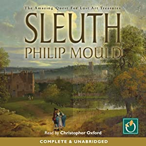 Sleuth: The Amazing Quest For Lost Art Treasures | [Philip Mould]