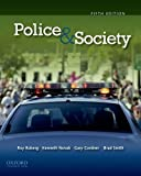 By Roy Roberg, Kenneth Novak, Gary Cordner, Brad Smith: Police & Society Fifth (5th) Edition