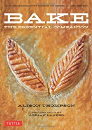 Bake: The Essential Companion
