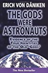 The Gods Were Astronauts: Evidence of the True Identities of the Old 'Gods'
