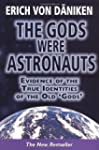 The Gods Were Astronauts: Evidence of...