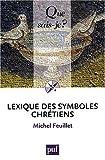echange, troc Michel Feuillet - Lexique des symboles chrétiens