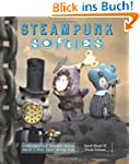 Steampunk Softies: Scientifically-Min...