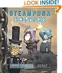 Steampunk Softies: Scientifically-Min...