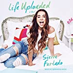 Life Uploaded: A Novel | Sierra Furtado