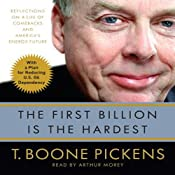 The First Billion is the Hardest: Reflections on a Life of Comebacks and America's Energy Future | [T. Boone Pickens]