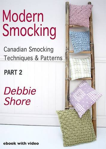 Modern Smocking: Part 2: Canadian Smocking Techniques and Patterns