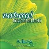 Natural méditation (CD Audio) : Programme musical scientifique de ressoucement naturel