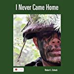 I Never Came Home   Robert L. Scheck