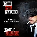 Front Page Palooka: A Fight Card Novella | Anthony Venutolo