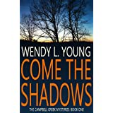 Come the Shadows (The Campbell Creek Mysteries) ~ Wendy L. Young
