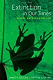 Extinction in Our Times: Global Amphibian Decline 1st (first) by Collins, James P., Crump, Martha L., Lovejoy III, Thomas E. (2009) Hardcover