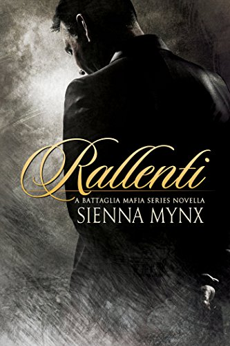 Sienna Mynx - Rallenti (The Battaglia Mafia Series Book 4)