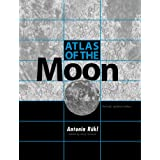 Atlas of the Moon: Revised, Updated Edition ~ Antonin Rukl