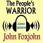 The People's Warrior   John Foxjohn