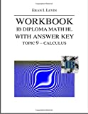 Eran I. Levin Workbook IB Diploma Math HL with Answer Key Topic 9 Calculus