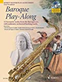 img - for BAROQUE PLAY ALONG TENOR SAXOPHONE 12 (TWELVE) WORKS FROM THE BAROQUE ERA BOOK/CD (Schott Master Play-Along) book / textbook / text book
