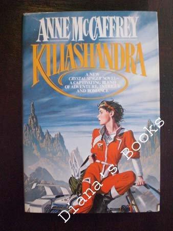 Killashandra (Crystal Singer series), Anne McCaffrey