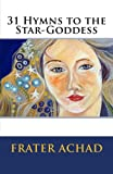 img - for 31 Hymns to the Star-Goddess book / textbook / text book