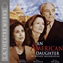 An American Daughter  by Wendy Wasserstein Narrated by Mary McDonnell, Denise Nicholas, full cast