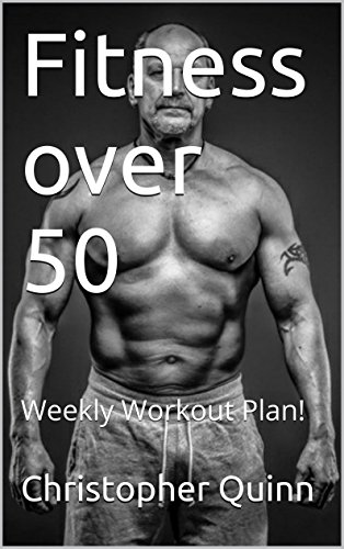 Fitness over 50: Weekly Workout Plan! (Success Over 50 Book 2) (English Edition)