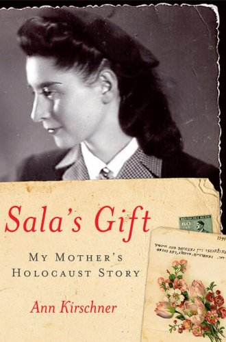 Sala's Gift: My Mother's Holocaust Story, Ann Kirschner