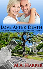 Love After Death (The Jolie Blonde Series: A Louisiana Trilogy Book 3)