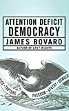 Attention Deficit Democracy