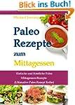 Paleo Rezepte zum Mittagessen: Einfac...