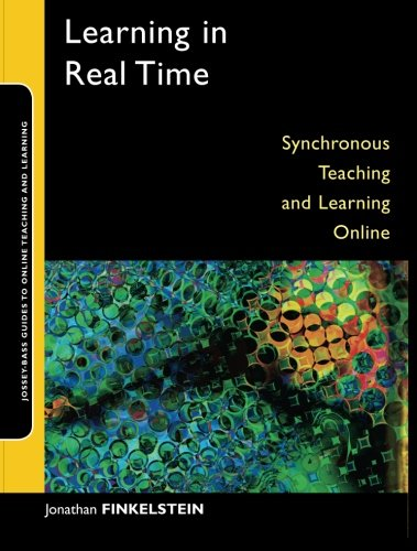 Learning in Real Time: Synchronous Teaching and Learning...