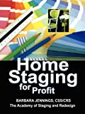 img - for Home Staging for Profit: How to Start and Grow a Six Figure Home Staging Business in 7 Days or Less OR Secrets of Home Stagers Revealed So Anyone Can Start a Home Based Business and Succeed book / textbook / text book