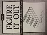 Figure It Out Book 3 (Thinking Like a Math Problem Solver, Volume1)