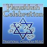 Hanukkah Celebration (Traditional Chanukah Music)