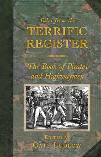 Tales from the Terrific Register: The Book of Pirates and Highwaymen