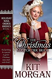 The Christmas Mail Order Bride (Holiday Mail Order Brides, Book One)