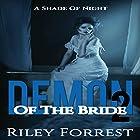 A Shade of Night: Demon of the Bride, Book 2 Hörbuch von Riley Forrest Gesprochen von: Elizabeth Tebb