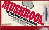 Mushroom: The True Story of the A-Bomb Kid (0671827316) by John Aristotle Phillips