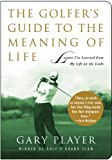 Amazon.co.jpThe Golfer's Guide to the Meaning of Life: Lessons I've Learned from My Life on the Links (Guides to the Meaning of Life)