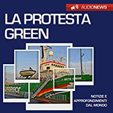 La protesta green (Audionews) Audiobook by Emilio Crippi Narrated by Lorenzo Visi