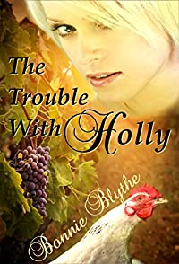 (FREE on 11/4) The Trouble With Holly by Bonnie Blythe - http://eBooksHabit.com