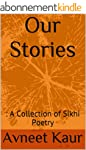 Our Stories: A Collection of Sikhi Po...