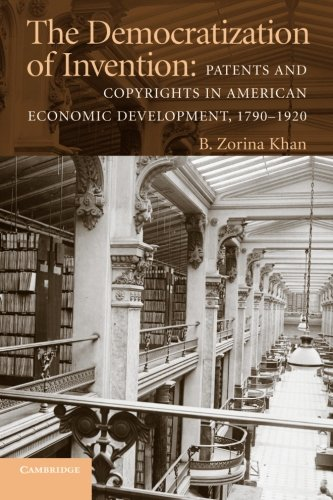 The Democratization Of Invention: Patents And Copyrights In American Economic Development, 1790-1920 (Nber Series On Long-Term Factors In Economic Development) front-1044506