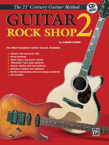 Belwin's 21st Century Guitar Rock Shop 2: The Most Complete Guitar Course Available, Book & CD (Belwin's 21st Centur
