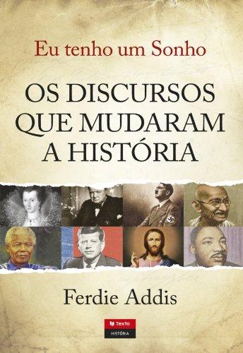 Ferdie Addis - Eu Tenho Um Sonho - Os Discursos que Mudaram a História